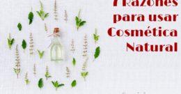 7 Razones para usar Cosmética Natural y Evitar Químicos