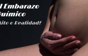 Embarazo Químico: Problemas, Signos, Duración, Síntomas y Causas