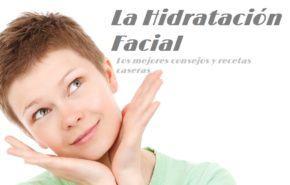 Hidratación Facial: Beneficios, Consejos y Recetas Caseras