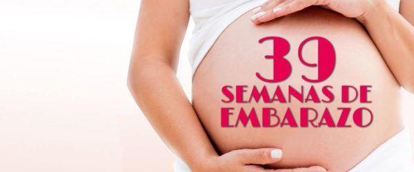 39 Semanas de Embarazo – Gestación Completa paso a paso