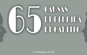 65 Causas de Pérdida de Cabello para hombres y mujeres