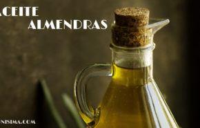 Aceite de almendras: Beneficios en piel / cabellos y 19 Increíbles Usos alternativos