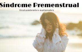 Tratamientos Naturales para el Síndrome Premenstrual