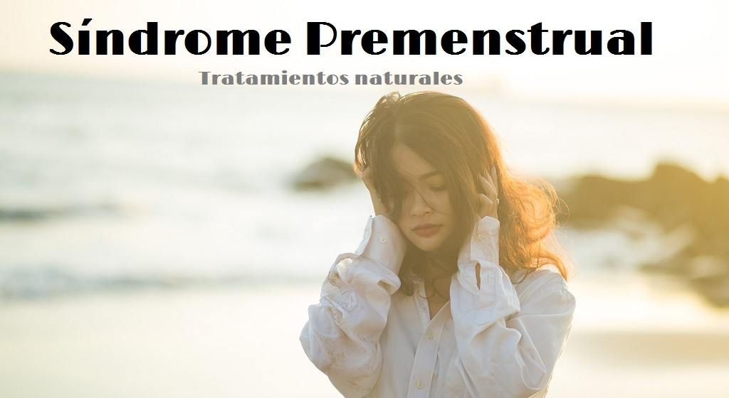 Tratamientos naturales sindrome premenstrual