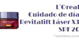 Cuidado de día Revitalift Láser X3 SPF 20 De LOreal, Análisis y Alternativa