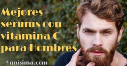 Mejores Serums con Vitamina C para hombres
