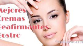Análisis Dermatológico: 10 Mejores Cremas Reafirmantes para el Rostro