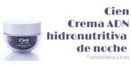 Crema hidronutritiva de noche ADN de Cien, Análisis y Alternativa