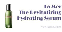 The Revitalizing Hydrating Serum de La Mer, Análisis y Alternativa