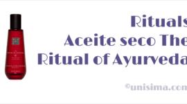 Aceite seco The Ritual of Ayurveda de Rituals, Análisis y Alternativa